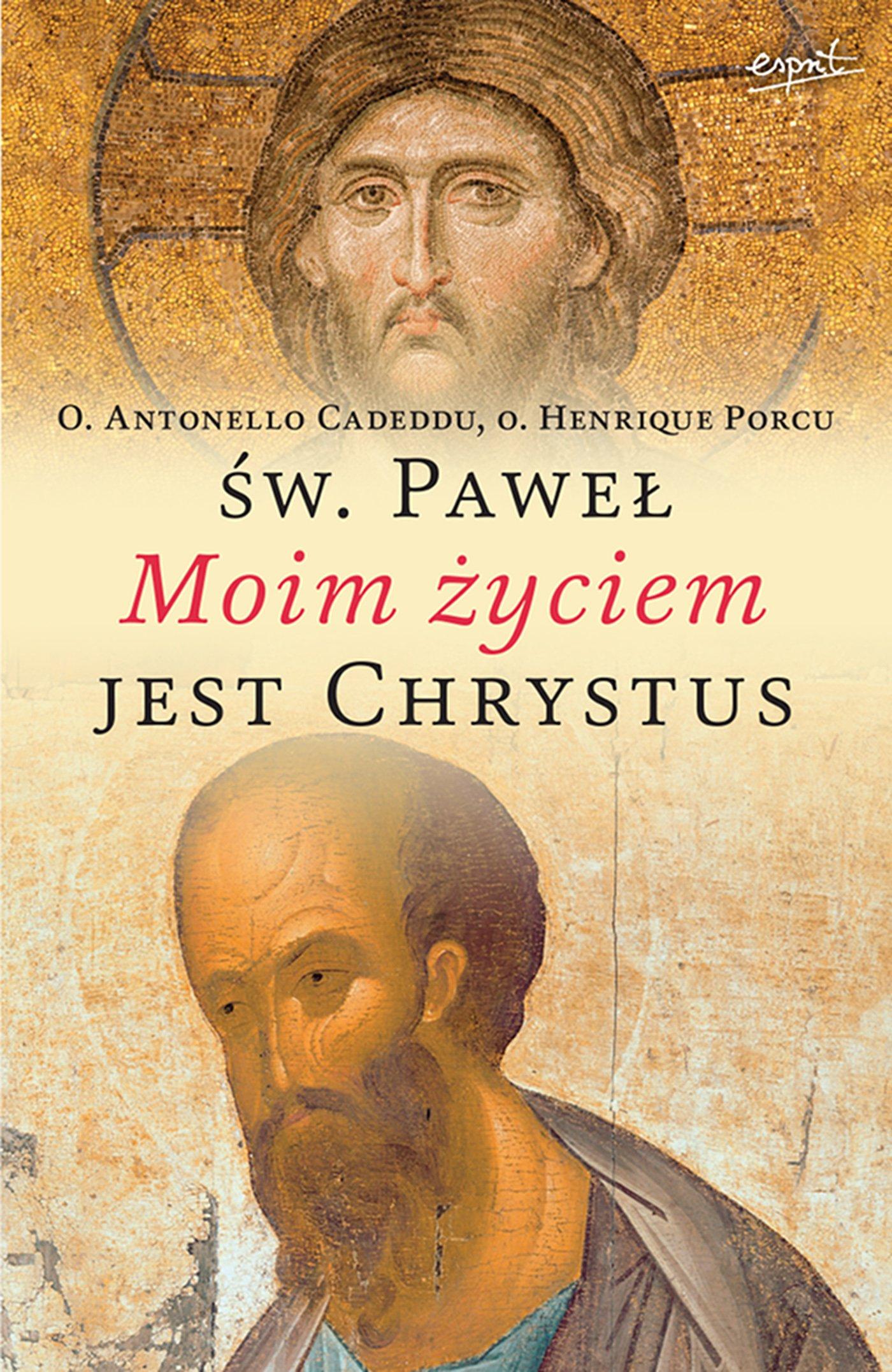 Święty Paweł: Moim życiem jest Chrystus - Ebook (Książka EPUB) do pobrania w formacie EPUB