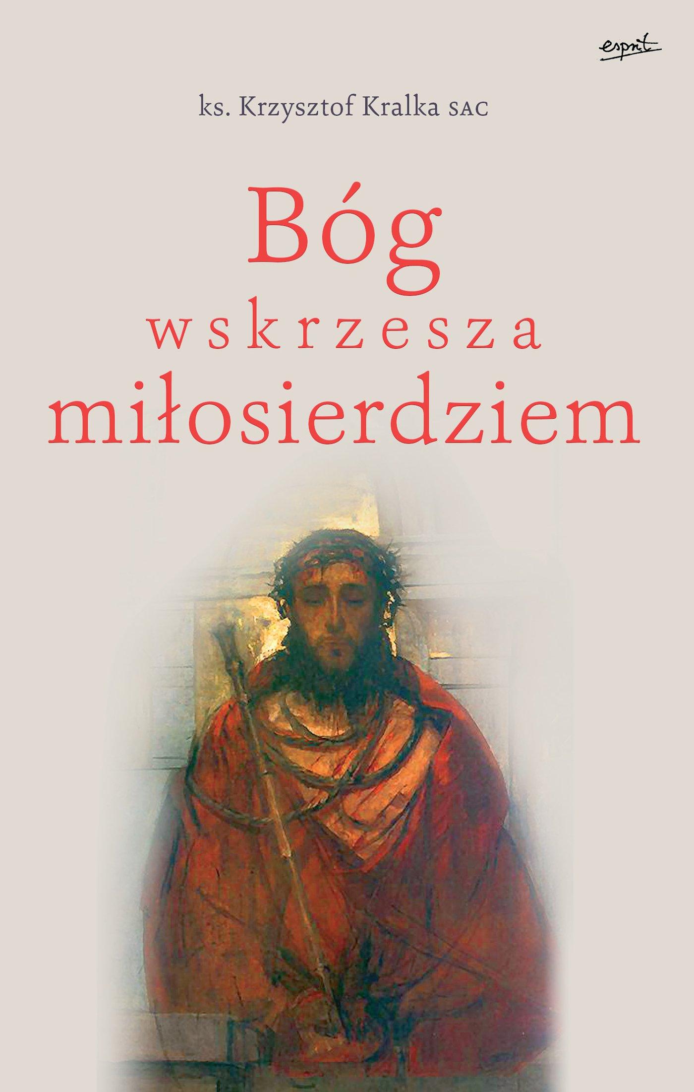 Bóg wskrzesza miłosierdziem - Ebook (Książka EPUB) do pobrania w formacie EPUB