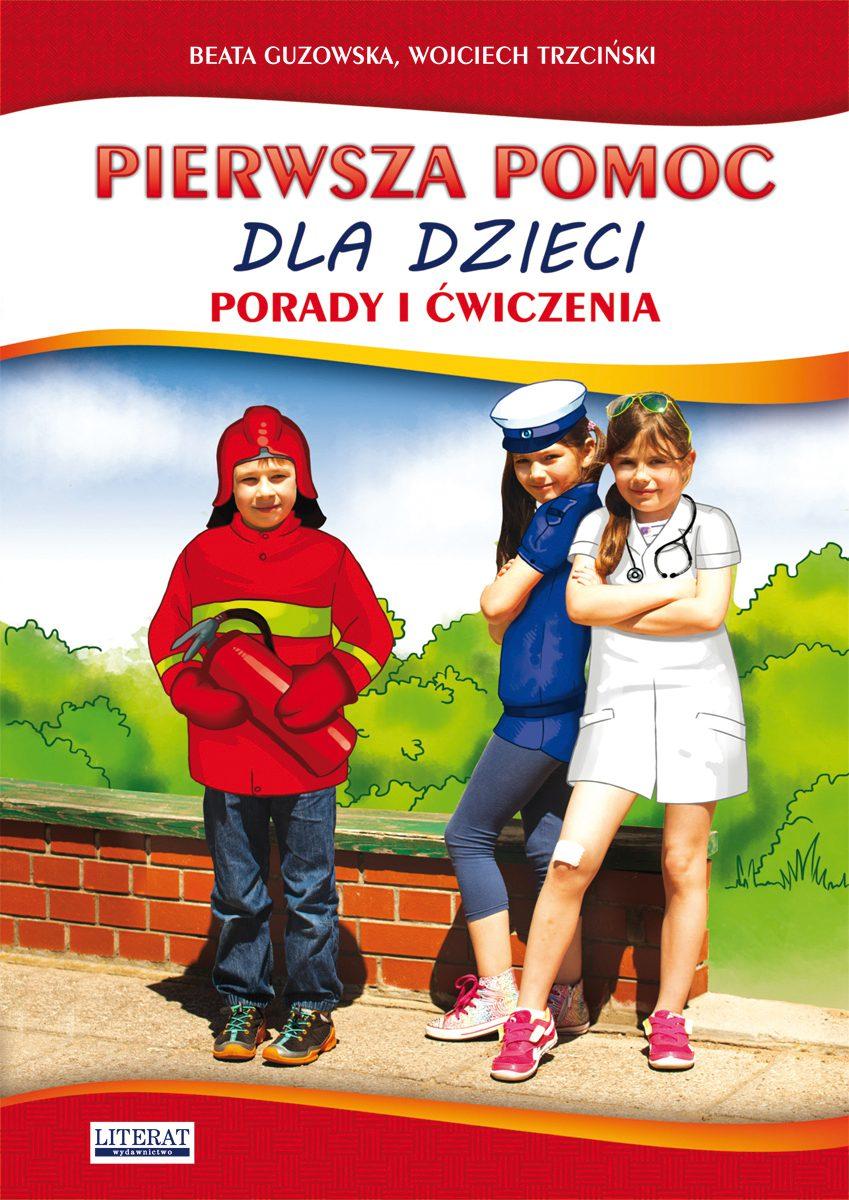 Pierwsza pomoc dla dzieci. Porady i ćwiczenia - Ebook (Książka PDF) do pobrania w formacie PDF