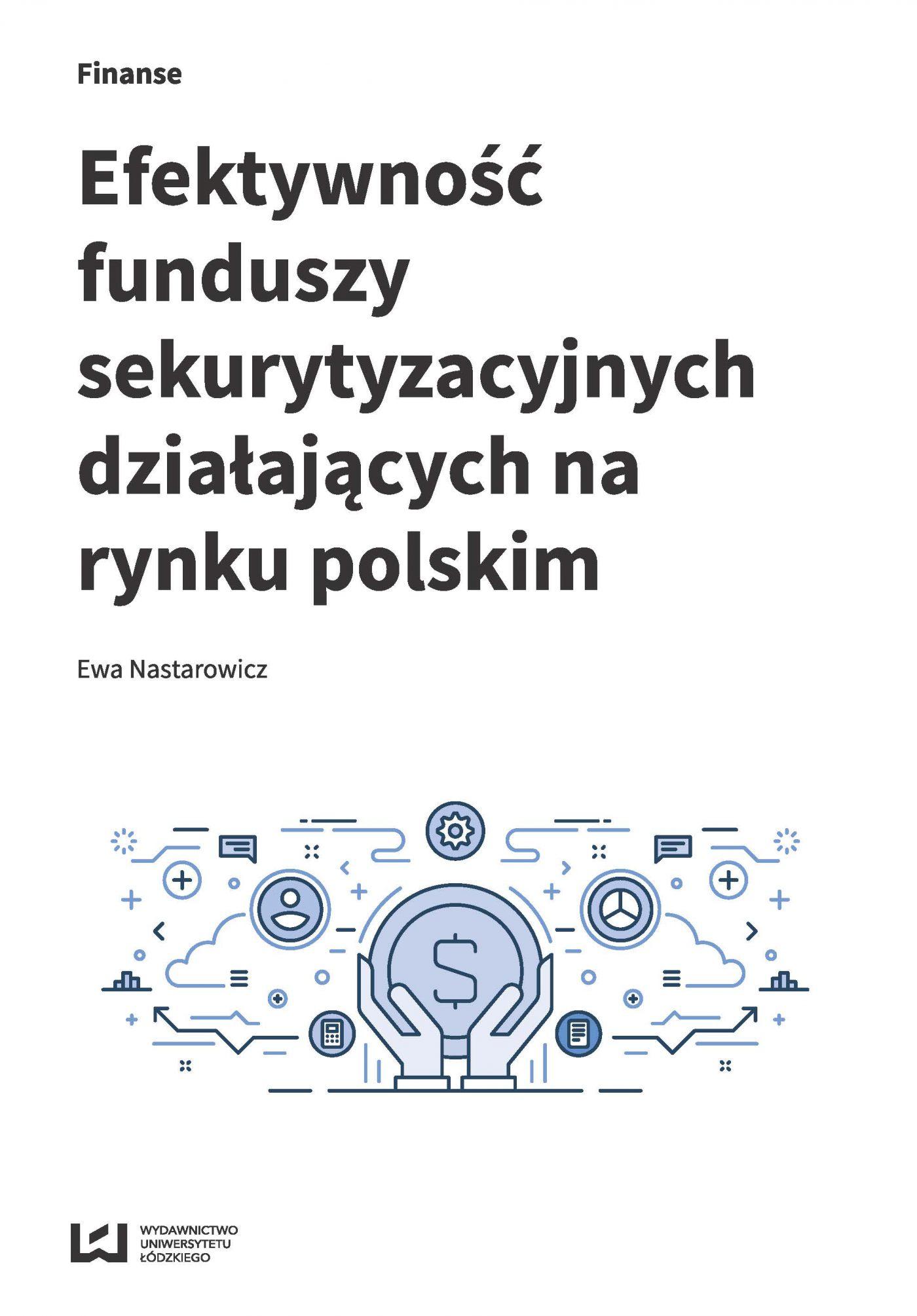 Efektywność funduszy sekurytyzacyjnych działających na rynku polskim - Ebook (Książka PDF) do pobrania w formacie PDF