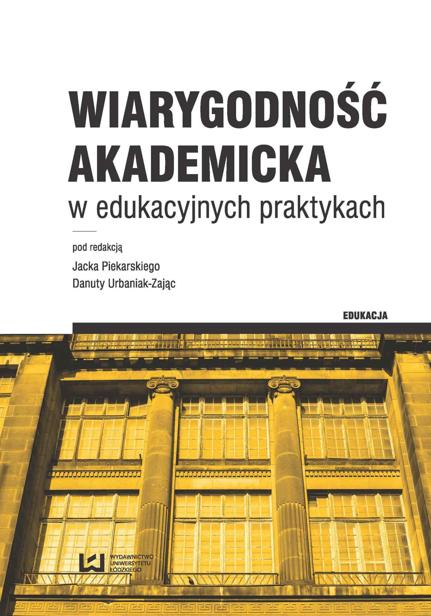 Wiarygodność akademicka w edukacyjnych praktykach - Ebook (Książka PDF) do pobrania w formacie PDF
