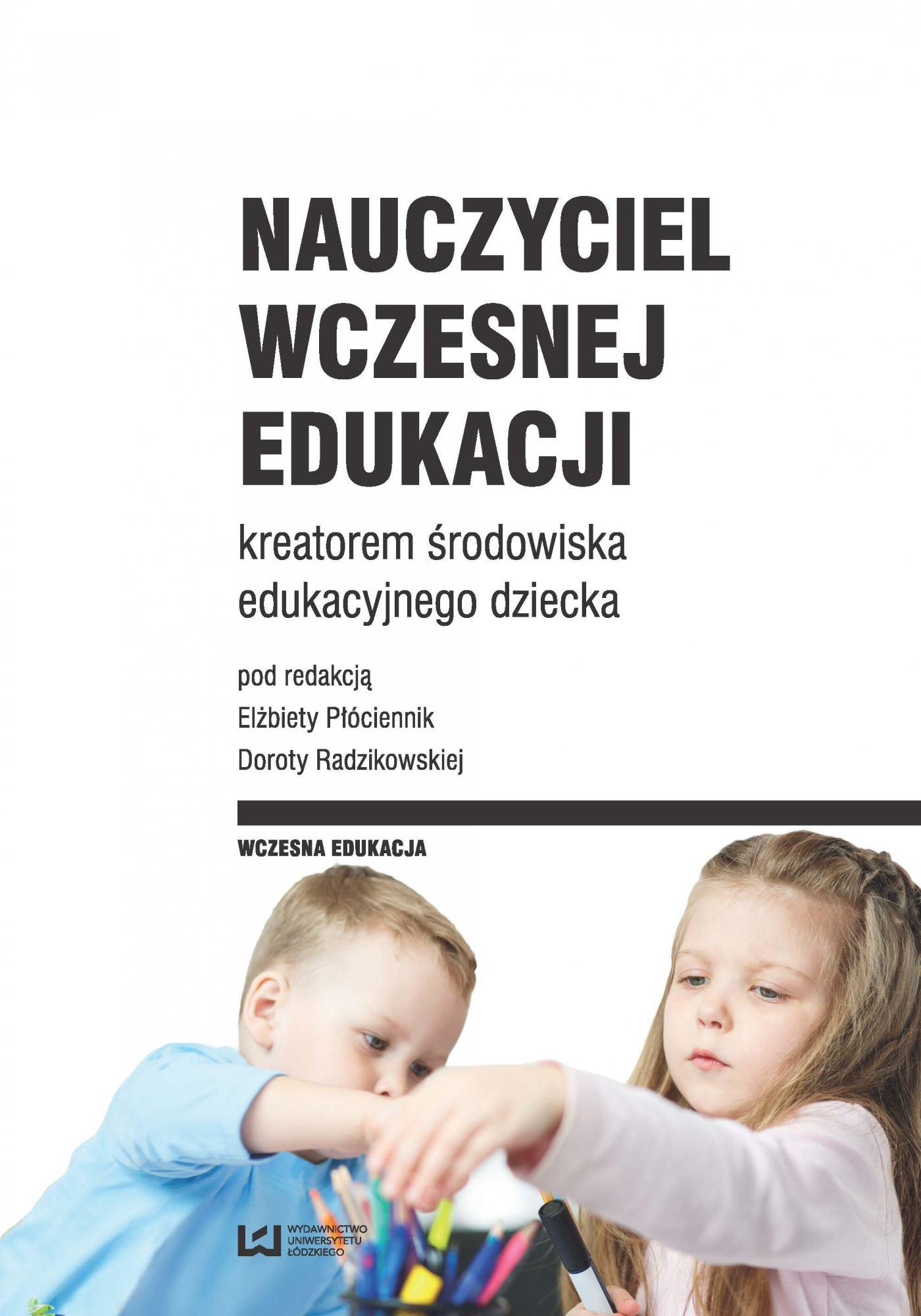 Nauczyciel wczesnej edukacji kreatorem środowiska edukacyjnego dziecka - Ebook (Książka PDF) do pobrania w formacie PDF