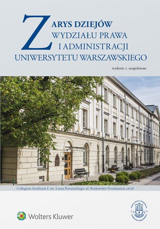 Zarys dziejów Wydziału Prawa i Administracji Uniwersytetu Warszawskiego - Ebook (Książka EPUB) do pobrania w formacie EPUB