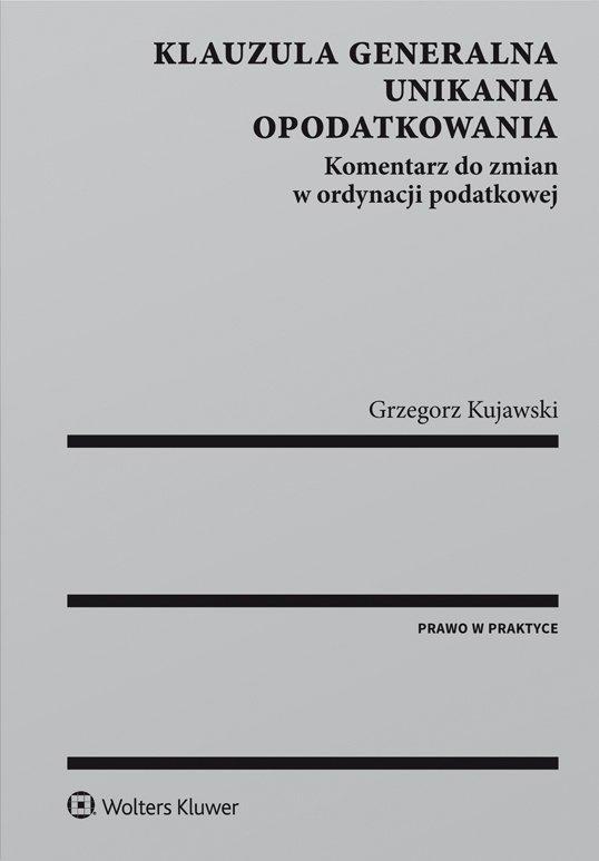 Klauzula generalna unikania opodatkowania. Komentarz do zmian w ordynacji podatkowej - Ebook (Książka PDF) do pobrania w formacie PDF