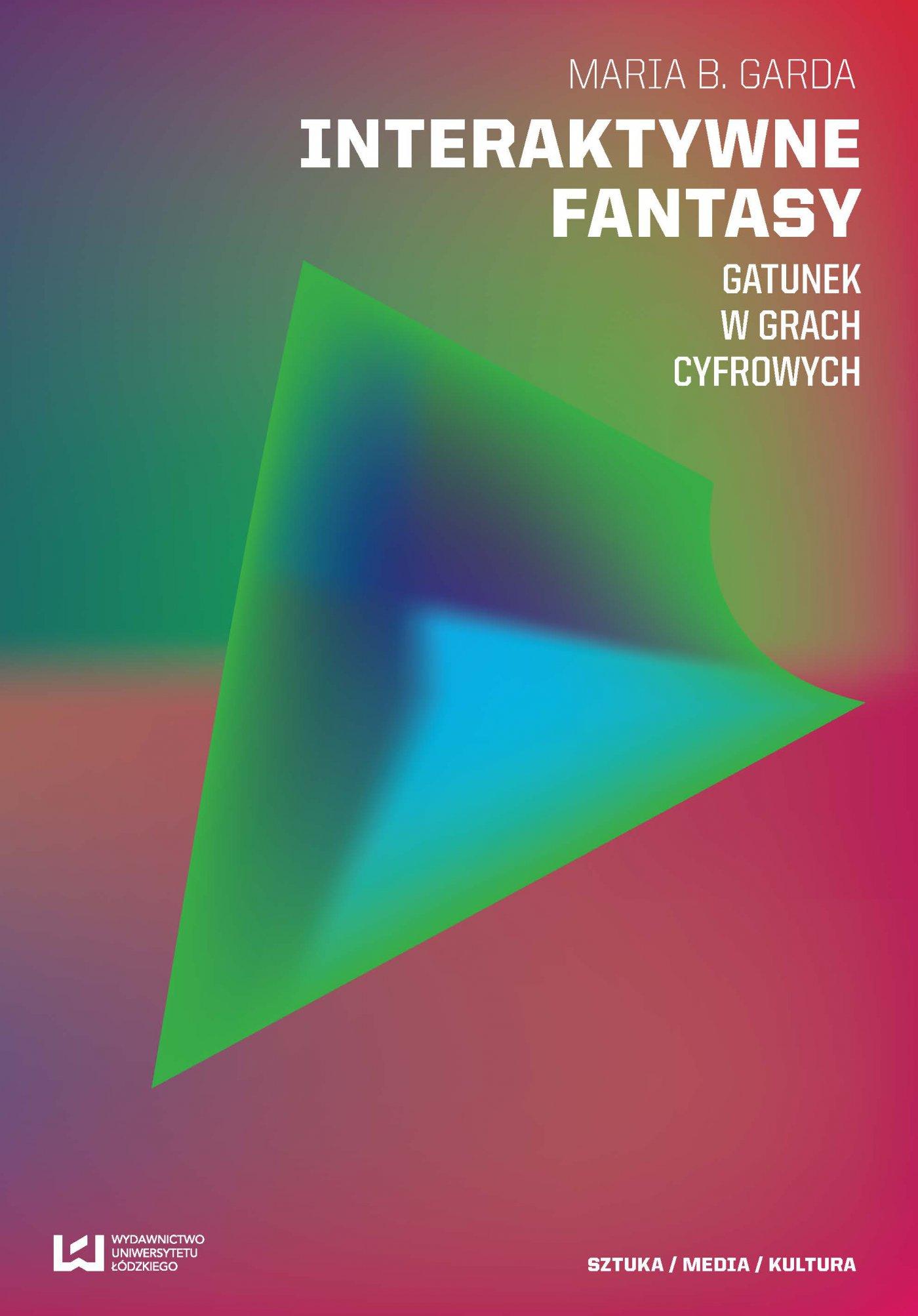 Interaktywne fantasy. Gatunek w grach cyfrowych - Ebook (Książka EPUB) do pobrania w formacie EPUB