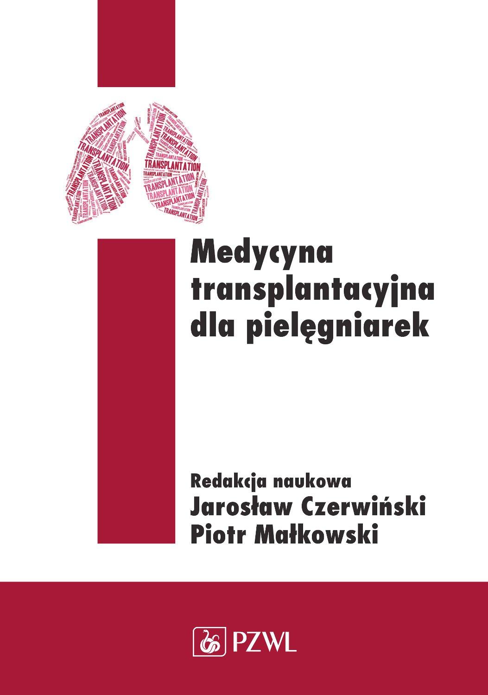 Medycyna transplantacyjna dla pielęgniarek - Ebook (Książka na Kindle) do pobrania w formacie MOBI