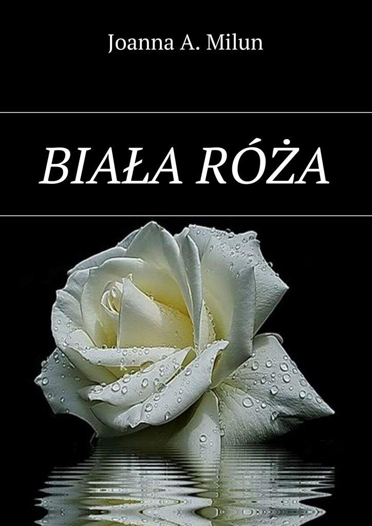 Biała róża - Ebook (Książka EPUB) do pobrania w formacie EPUB