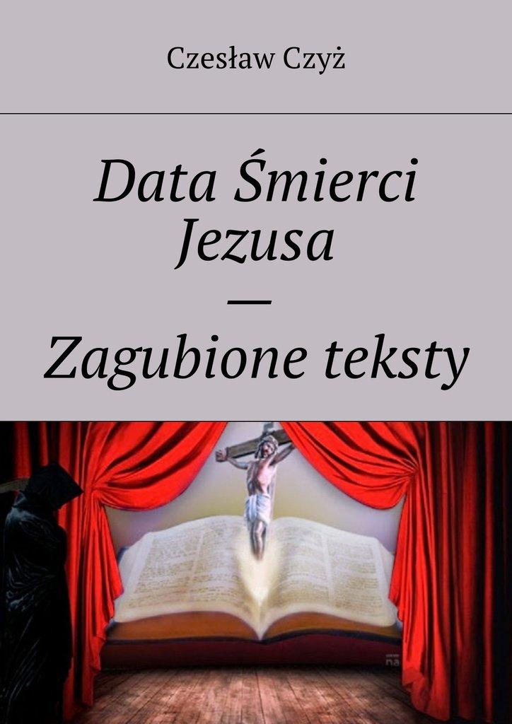 Data Śmierci Jezusa— Zagubione teksty - Ebook (Książka na Kindle) do pobrania w formacie MOBI
