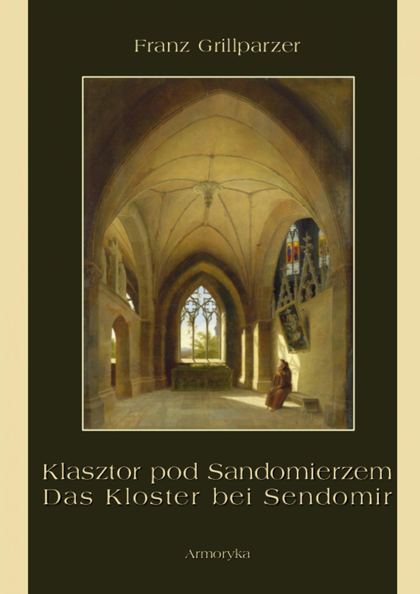 Klasztor pod Sandomierzem. Das Kloster bei Sendomir - Ebook (Książka PDF) do pobrania w formacie PDF