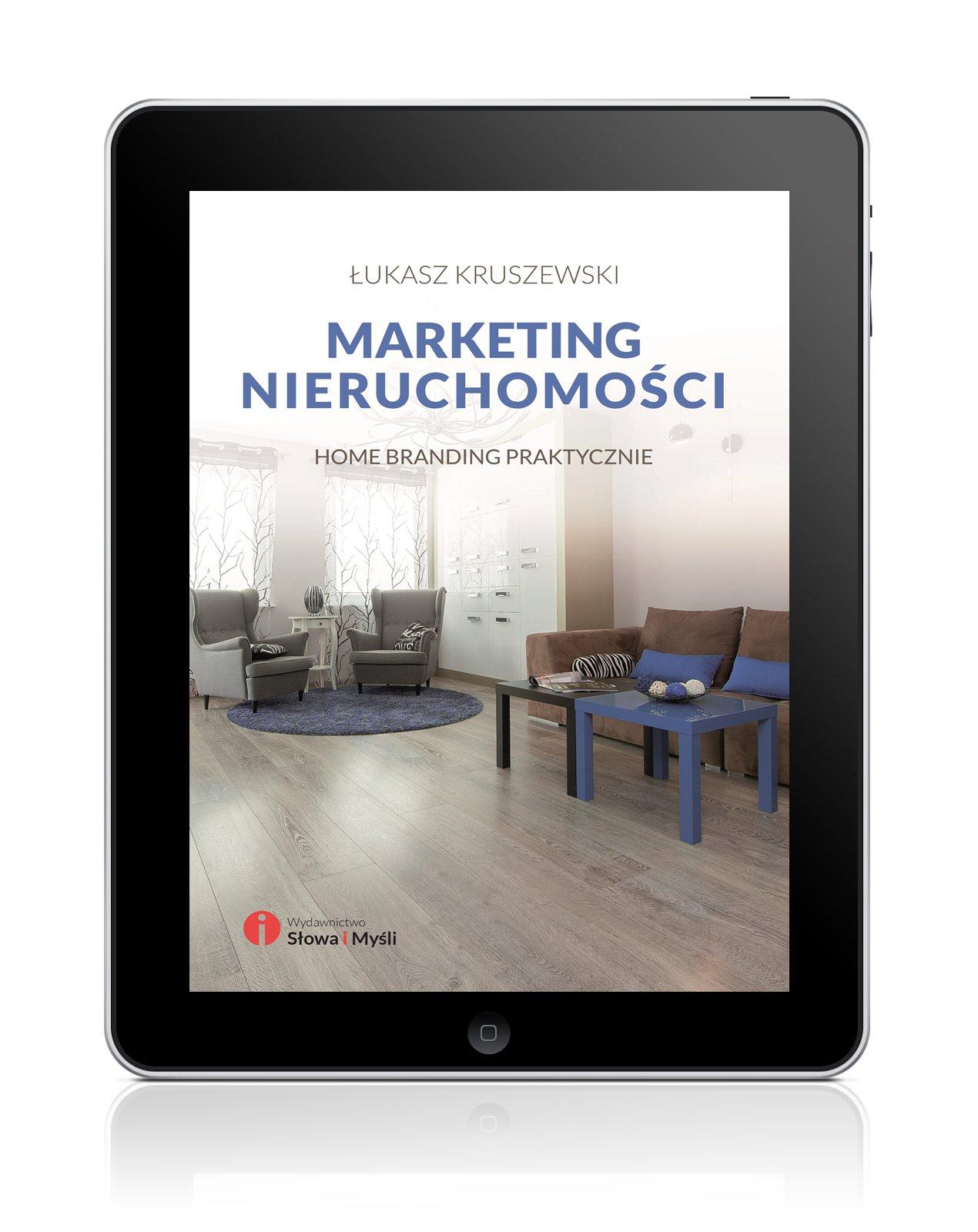 Marketing nieruchomości. Home branding praktycznie - Ebook (Książka EPUB) do pobrania w formacie EPUB