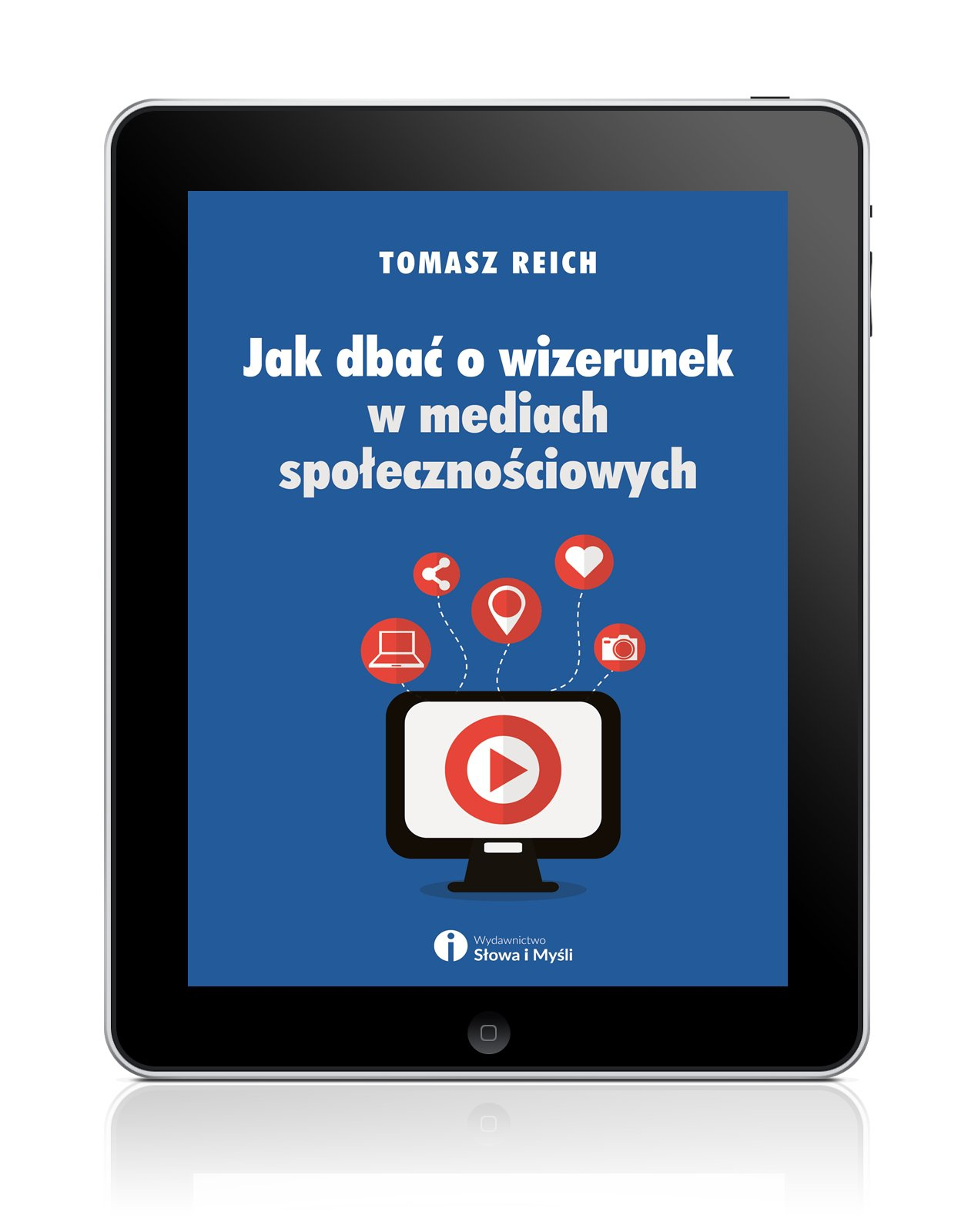 Jak dbać o wizerunek w mediach społecznościowych - Ebook (Książka na Kindle) do pobrania w formacie MOBI