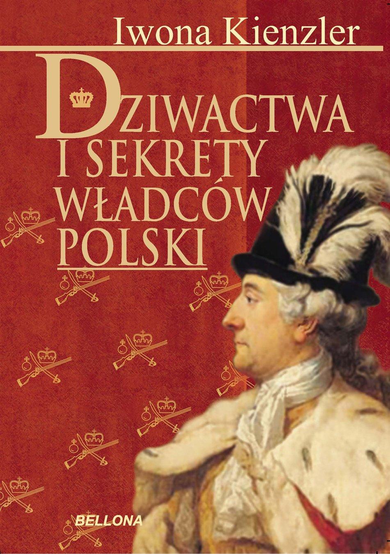 Dziwactwa i sekrety władców Polski - Ebook (Książka na Kindle) do pobrania w formacie MOBI
