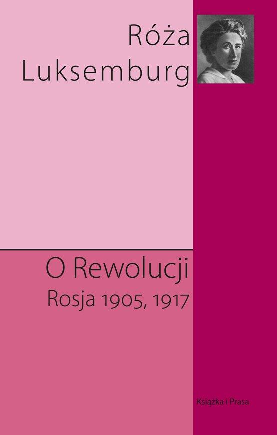 O Rewolucji. Rosja 1905, 1917 - Ebook (Książka EPUB) do pobrania w formacie EPUB