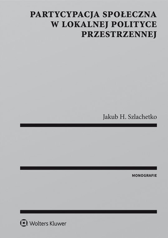 Partycypacja społeczna w lokalnej polityce przestrzennej - Ebook (Książka PDF) do pobrania w formacie PDF