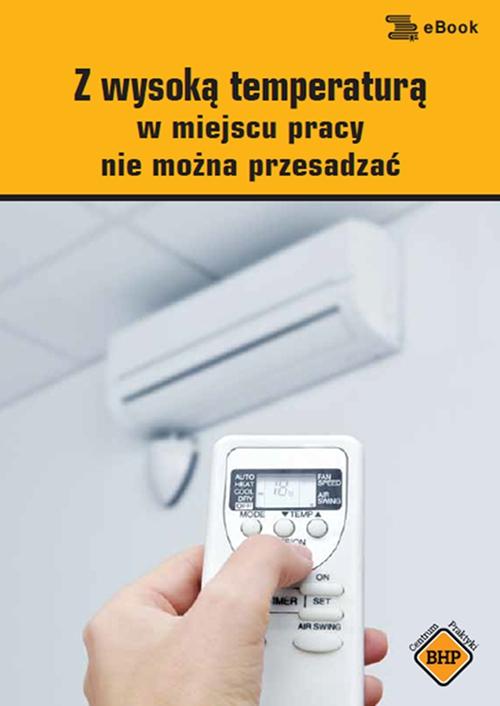 Z wysoką temperaturą w miejscu pracy nie można przesadzać - Ebook (Książka PDF) do pobrania w formacie PDF