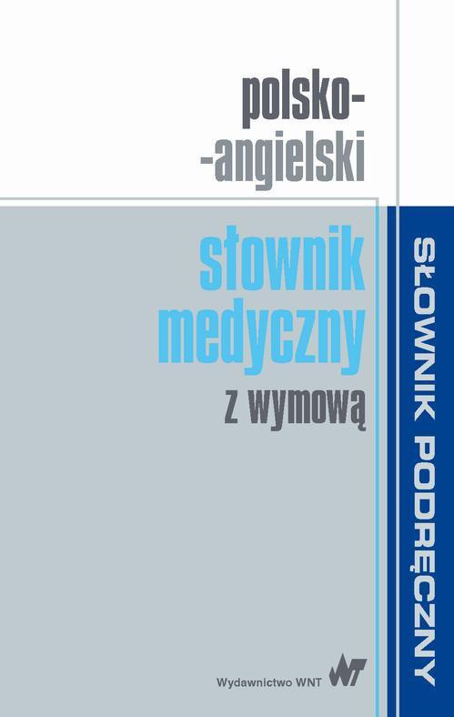 Polsko-angielski słownik medyczny z wymową - Ebook (Książka PDF) do pobrania w formacie PDF