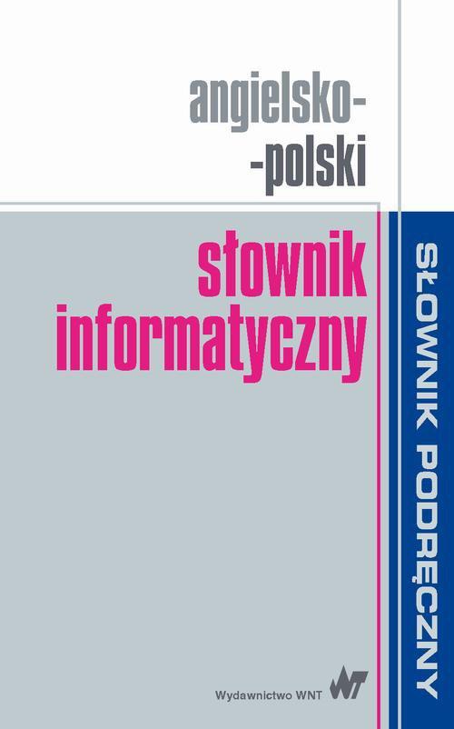 Angielsko-polski słownik informatyczny - Ebook (Książka PDF) do pobrania w formacie PDF