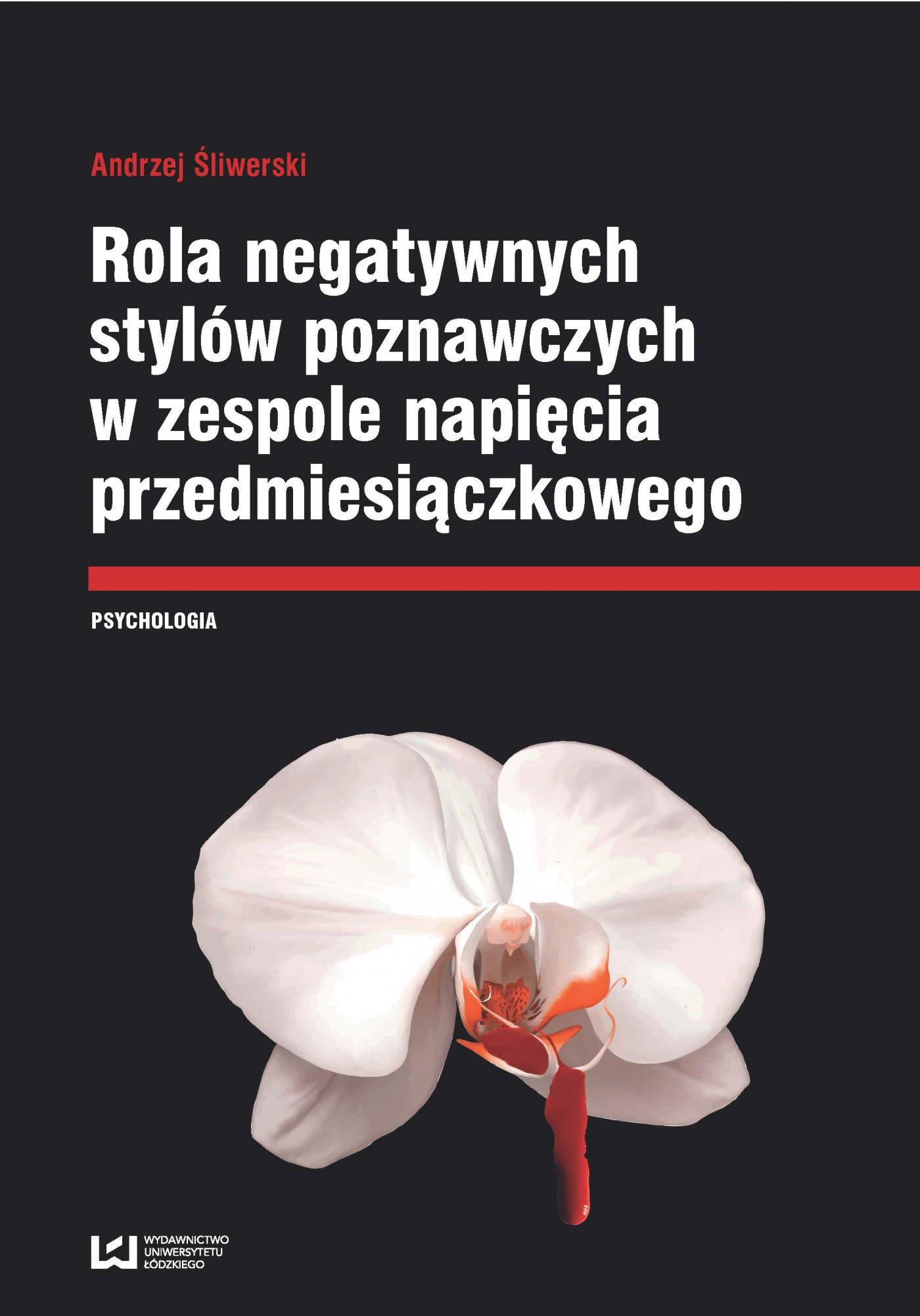 Rola negatywnych stylów w zespole napięcia przedmiesiączkowego - Ebook (Książka PDF) do pobrania w formacie PDF