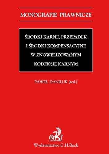 Środki karne przepadek i środki kompensacyjne w znowelizowanym Kodeksie karnym - Ebook (Książka PDF) do pobrania w formacie PDF