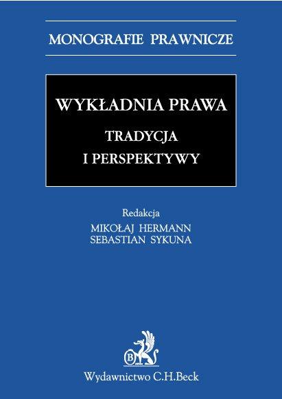 Wykładnia prawa. Tradycja i perspektywy - Ebook (Książka PDF) do pobrania w formacie PDF
