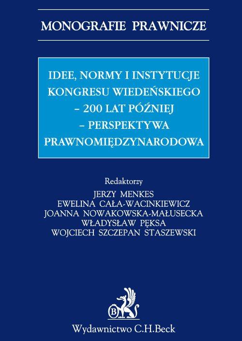 Idee normy i instytucje Kongresu Wiedeńskiego - 200 lat później - perspektywa międzynarodowa - Ebook (Książka PDF) do pobrania w formacie PDF