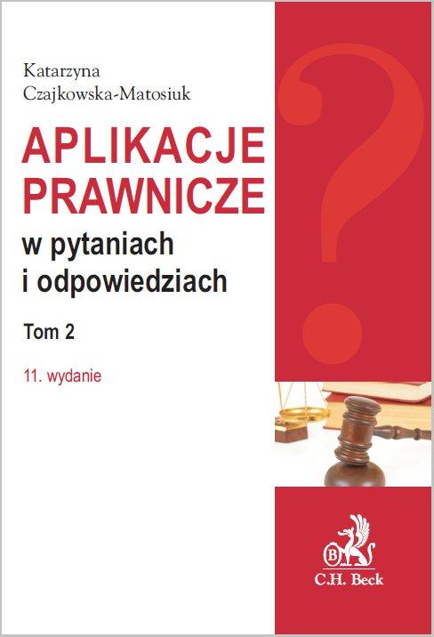 Aplikacje prawnicze w pytaniach i odpowiedziach. Tom 2. Wydanie 11 - Ebook (Książka PDF) do pobrania w formacie PDF