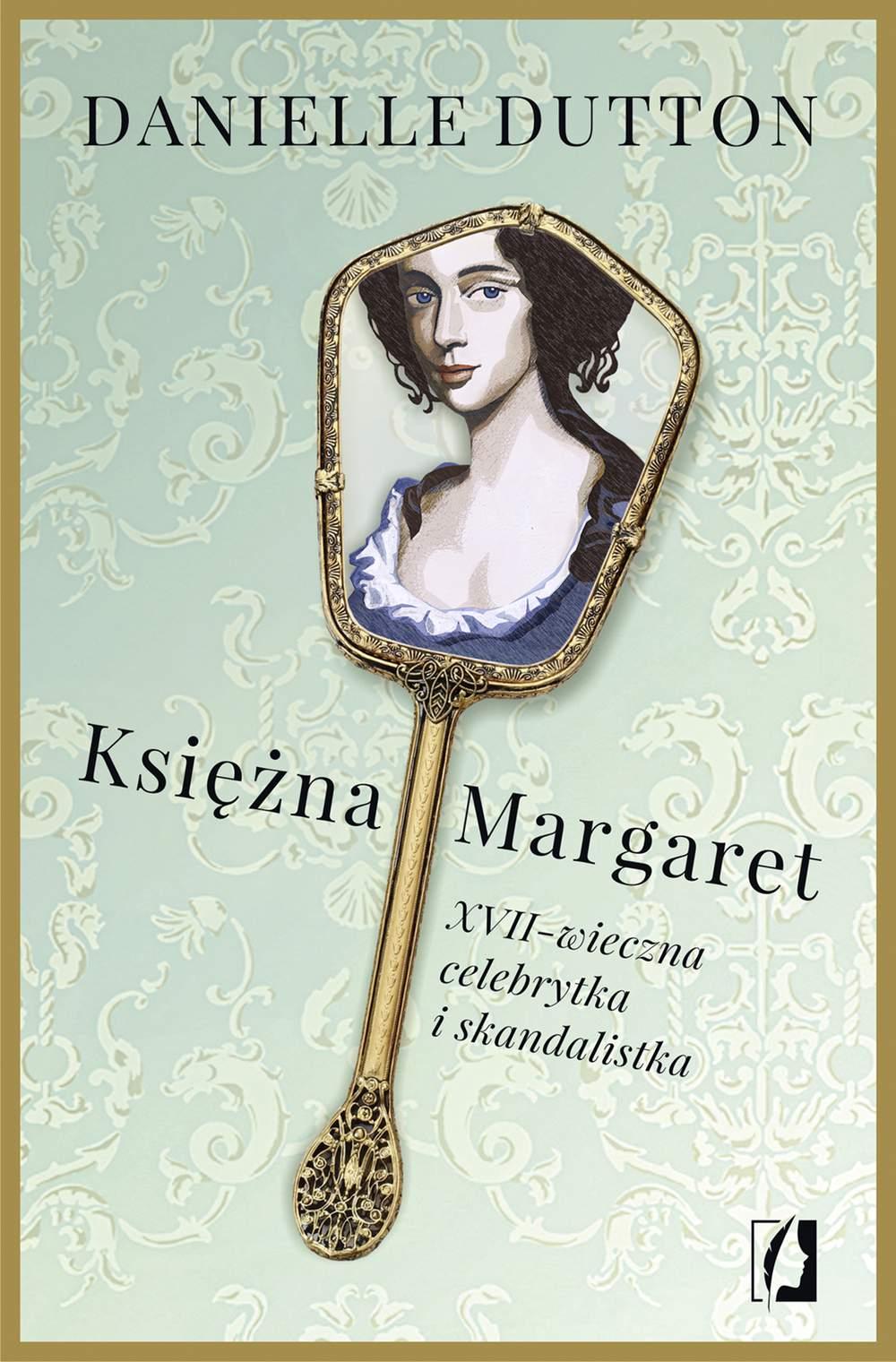 Księżna Margaret. XVII-wieczna skandalistka i celebrytka - Ebook (Książka na Kindle) do pobrania w formacie MOBI