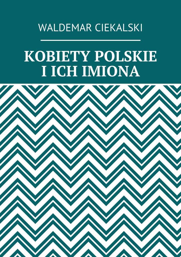 Kobiety polskie i ich imiona - Ebook (Książka na Kindle) do pobrania w formacie MOBI