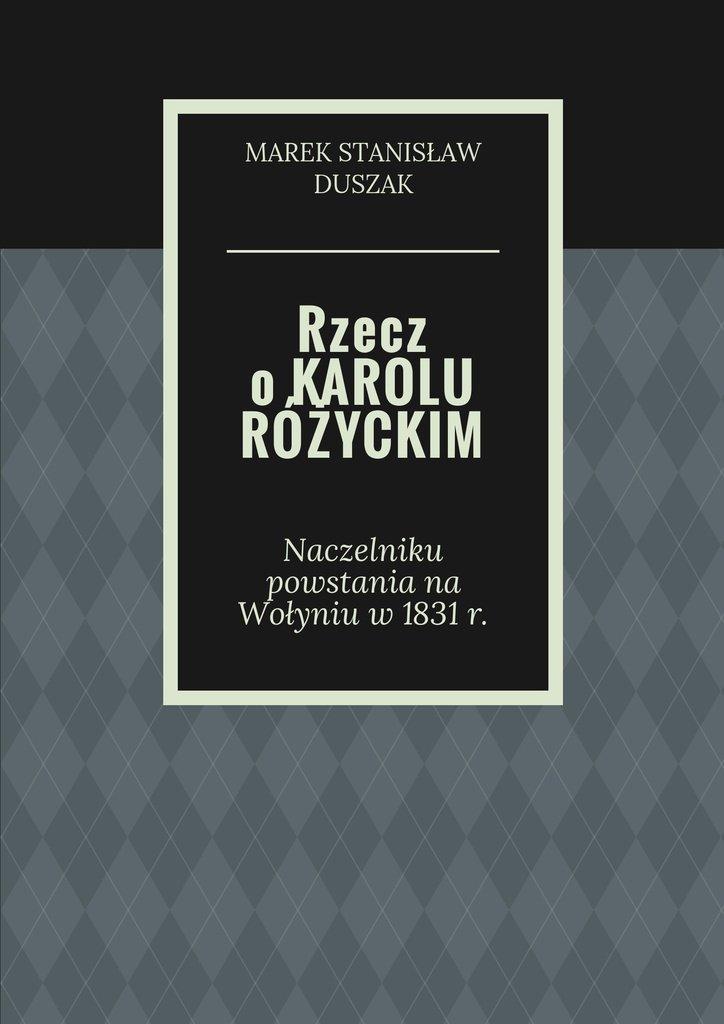 Rzecz o Karolu Różyckim - Ebook (Książka na Kindle) do pobrania w formacie MOBI