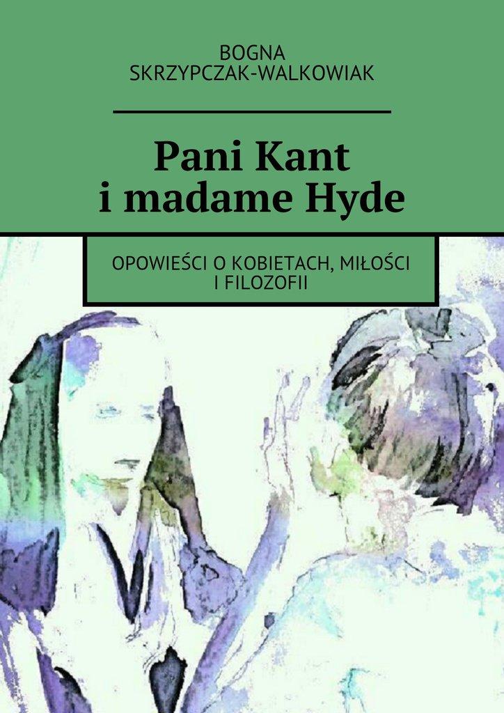Pani Kant i madame Hyde - Ebook (Książka na Kindle) do pobrania w formacie MOBI