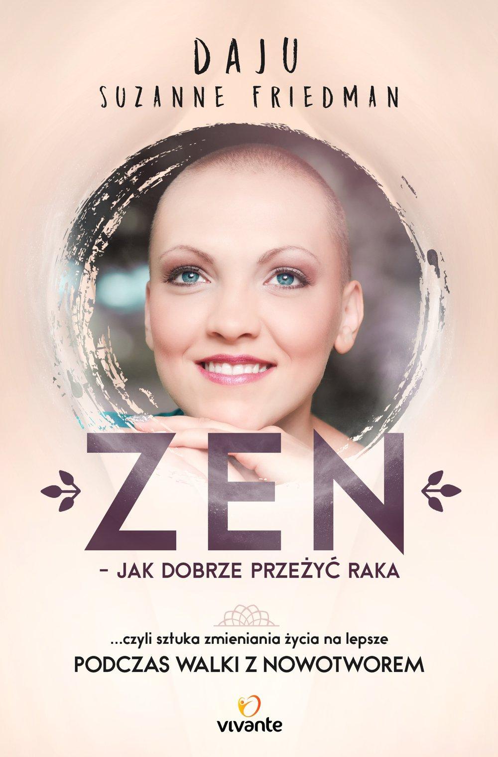 Zen - jak dobrze przeżyć raka. ... czyli sztuka zmieniania życia na lepsze - Ebook (Książka na Kindle) do pobrania w formacie MOBI