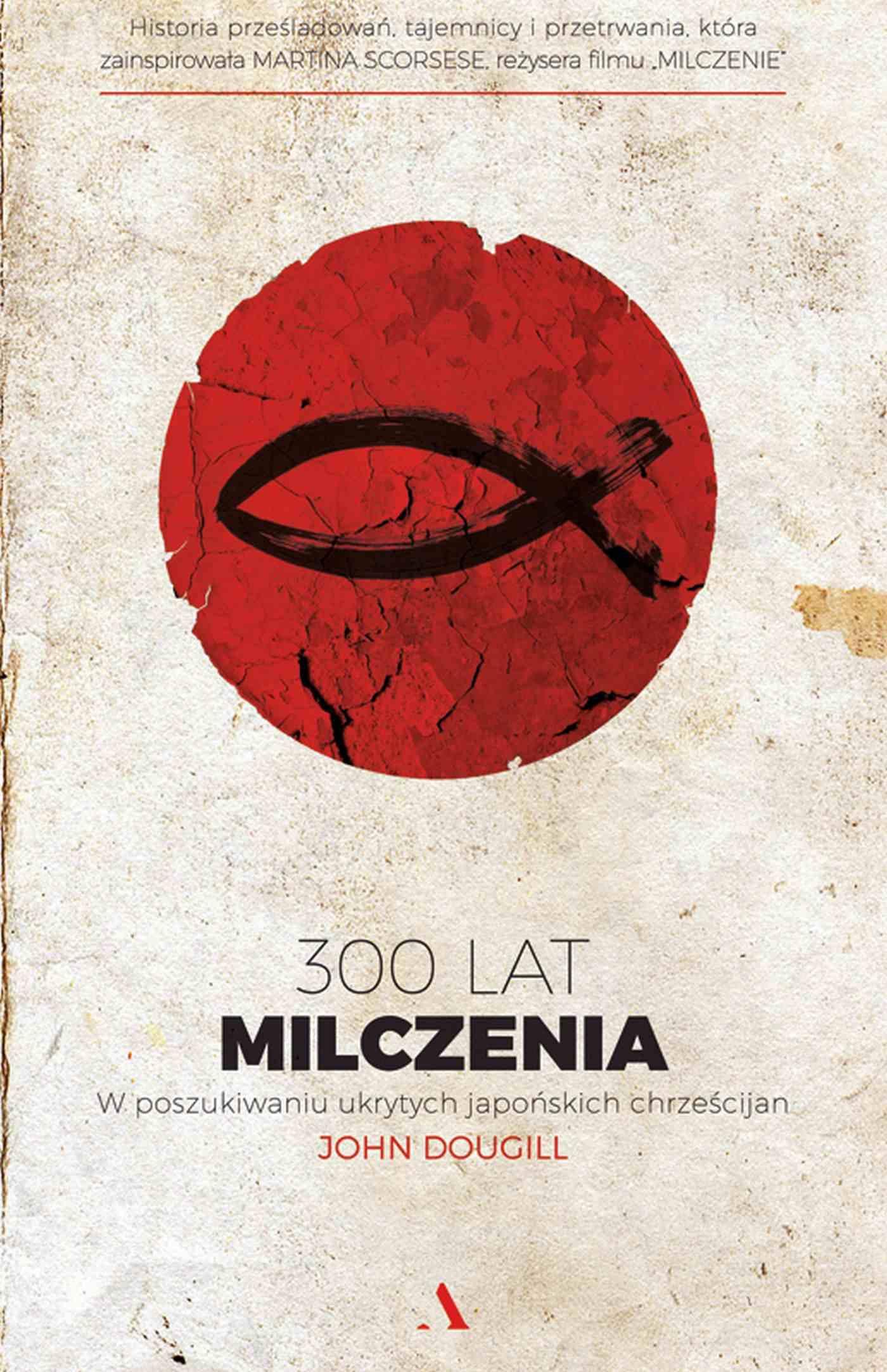 300 lat milczenia. W poszukiwaniu ukrytych japońskich chrześcijan - Ebook (Książka na Kindle) do pobrania w formacie MOBI