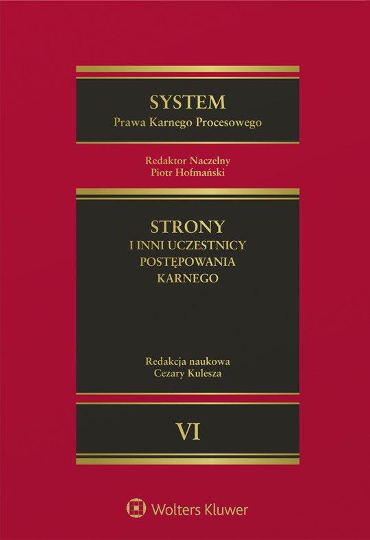 System Prawa Karnego Procesowego. Tom VI. Strony i inni uczestnicy postępowania karnego - Ebook (Książka PDF) do pobrania w formacie PDF