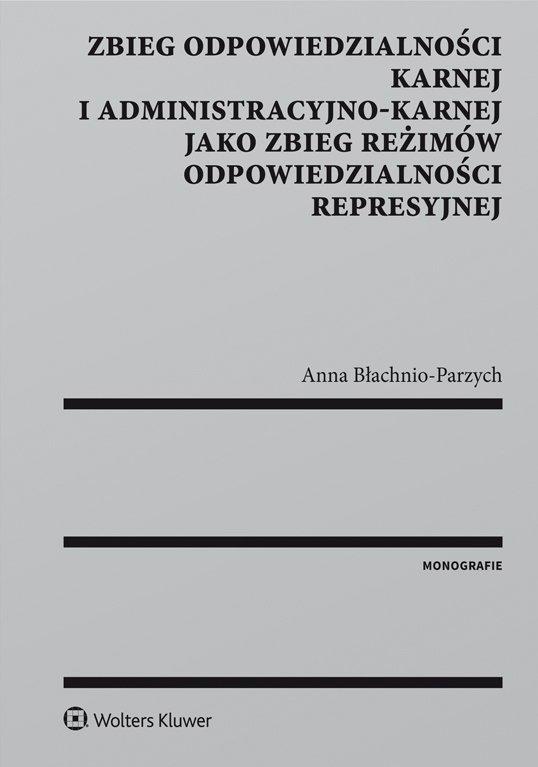 Zbieg odpowiedzialności karnej i administracyjno-karnej jako zbieg reżimów odpowiedzialności represyjnej - Ebook (Książka EPUB) do pobrania w formacie EPUB