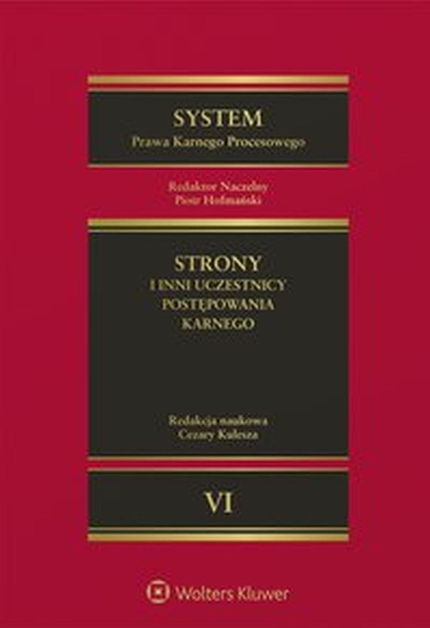 System Prawa Karnego Procesowego. Tom VI. Strony i inni uczestnicy postępowania karnego - Ebook (Książka EPUB) do pobrania w formacie EPUB