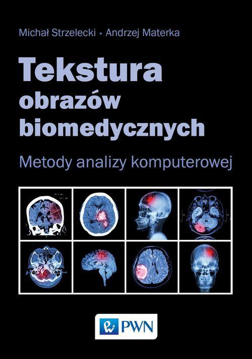 Tekstura obrazów biomedycznych - Ebook (Książka EPUB) do pobrania w formacie EPUB