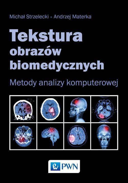 Tekstura obrazów biomedycznych - Ebook (Książka na Kindle) do pobrania w formacie MOBI