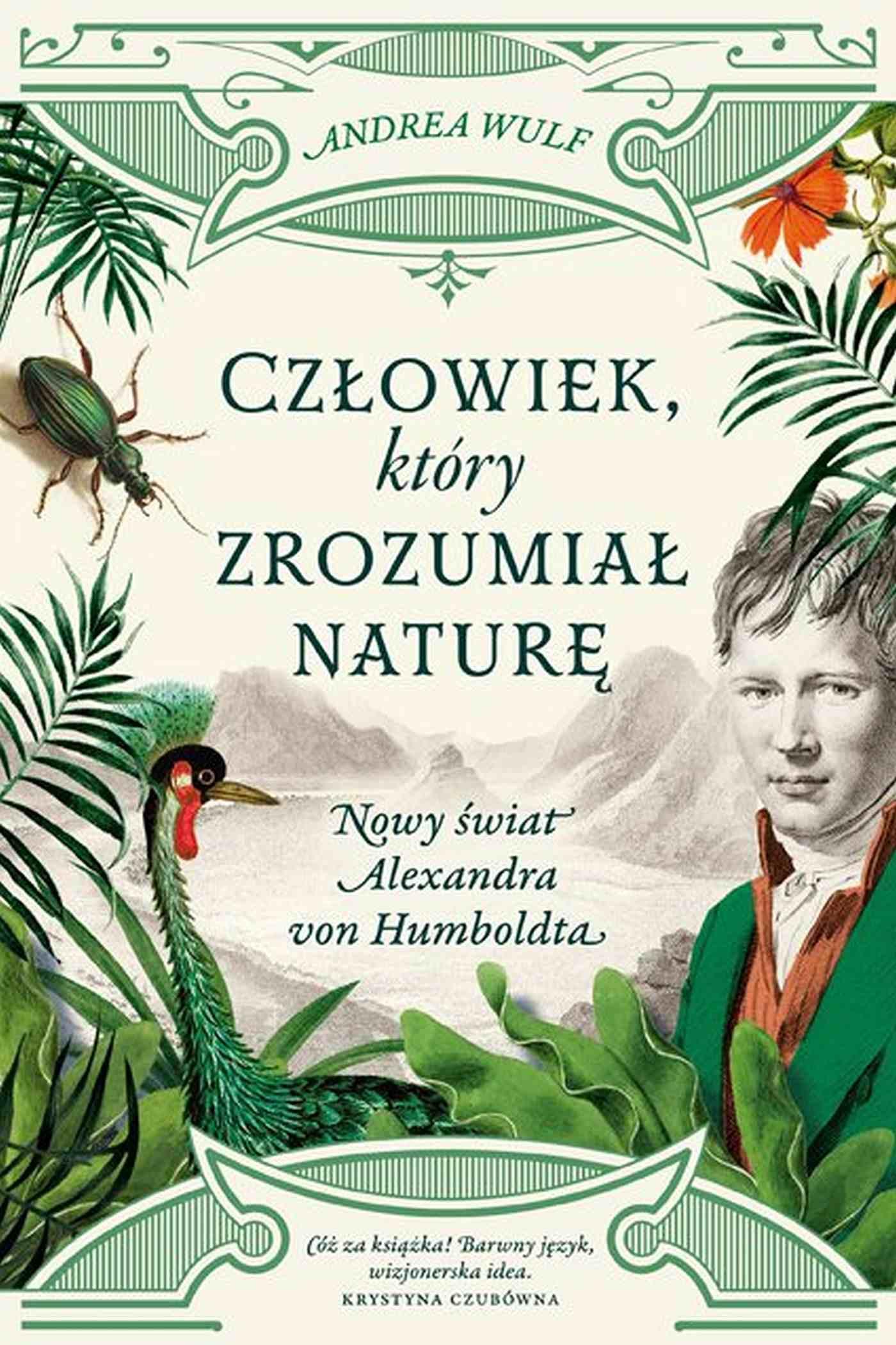 Człowiek, który zrozumiał naturę. Nowy świat Alexandra von Humboldta - Ebook (Książka EPUB) do pobrania w formacie EPUB