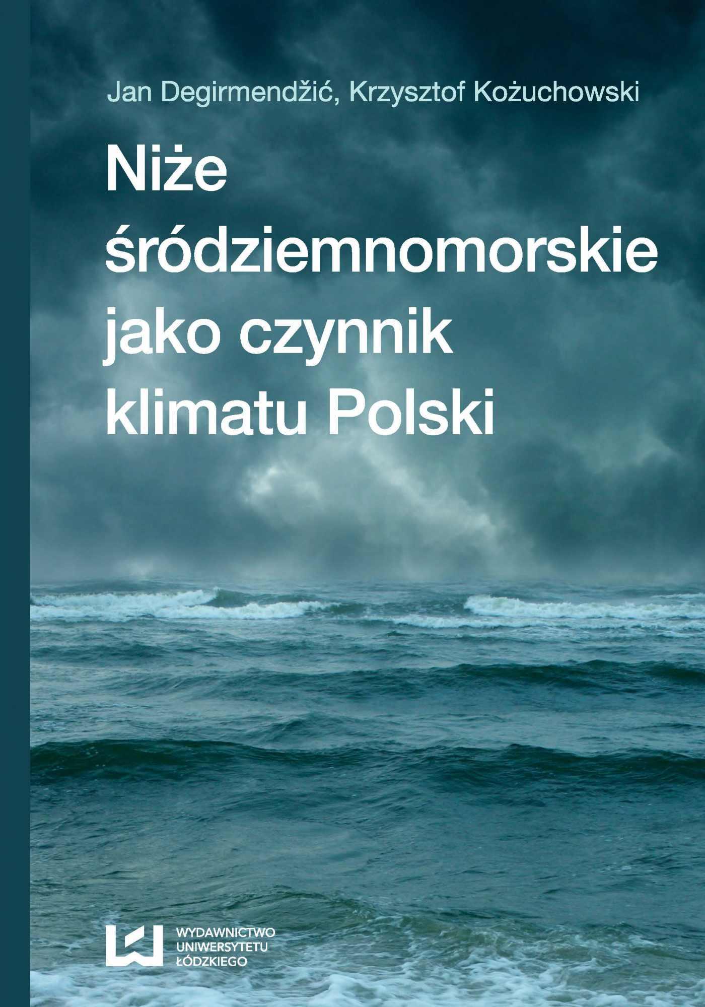 Niże śródziemnomorskie jako czynnik klimatu Polski - Ebook (Książka PDF) do pobrania w formacie PDF