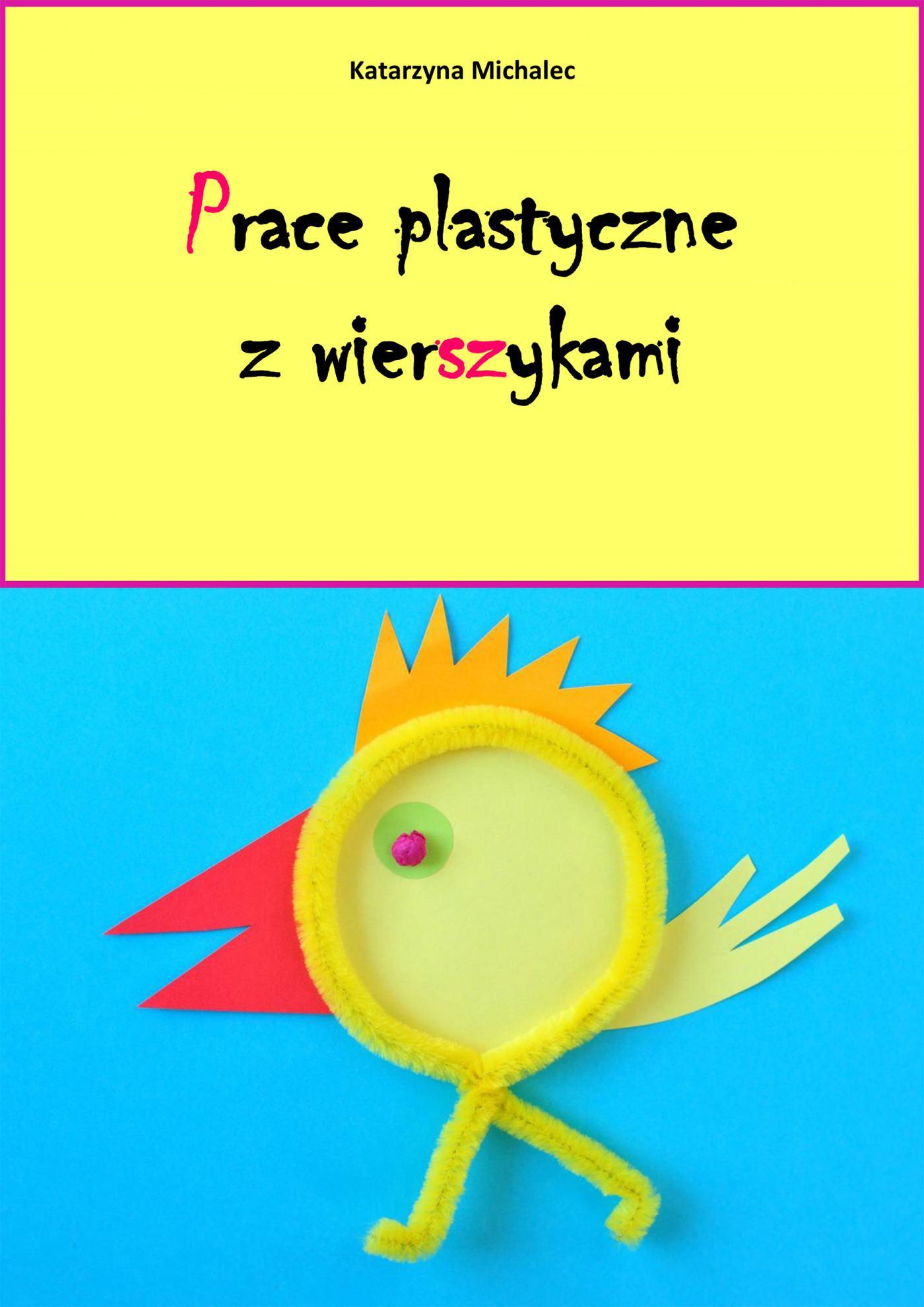 Prace plastyczne z wierszykami - Ebook (Książka PDF) do pobrania w formacie PDF
