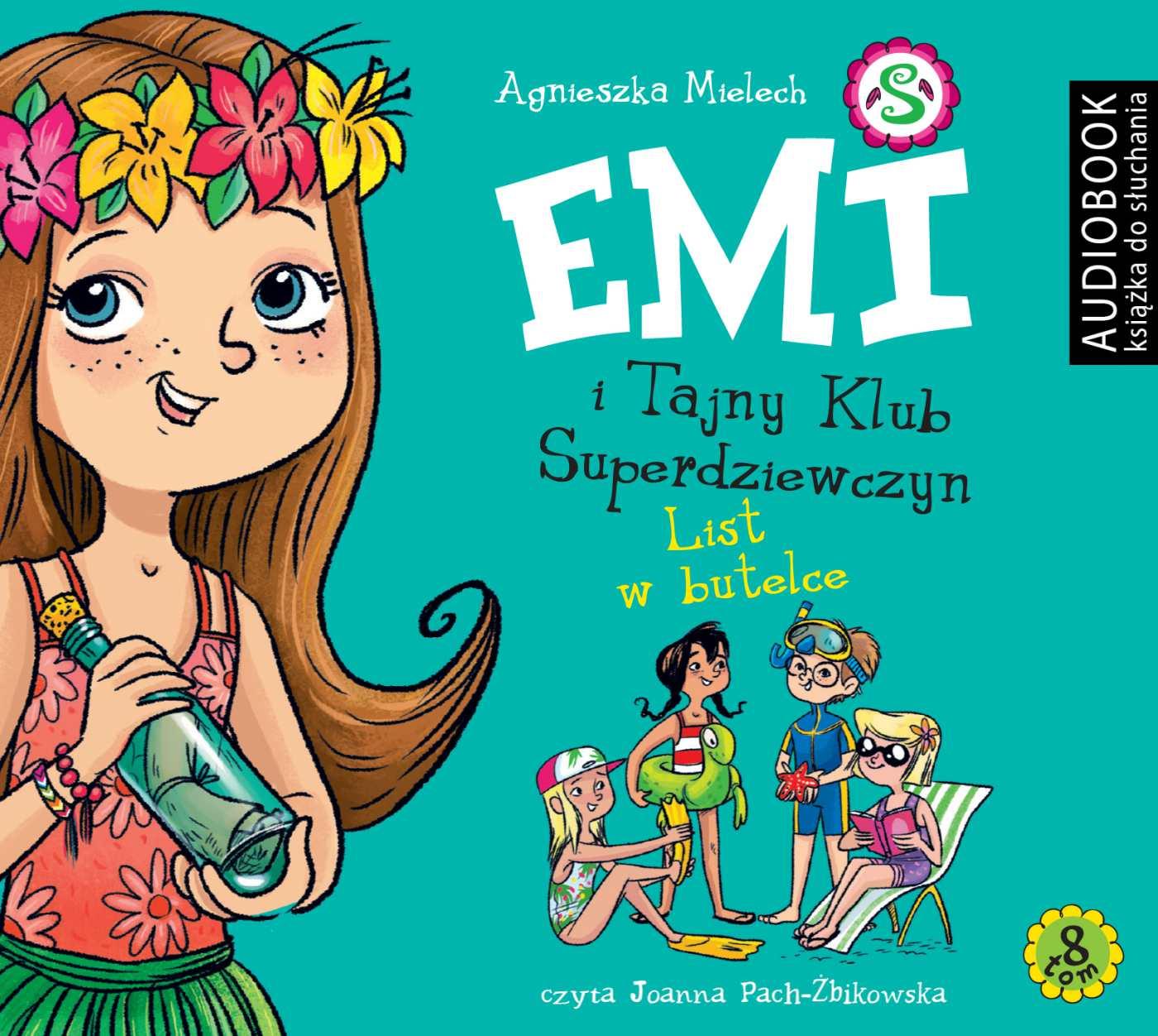 Emi i Tajny Klub Superdziewczyn. Tom 8. List w butelce - Audiobook (Książka audio MP3) do pobrania w całości w archiwum ZIP