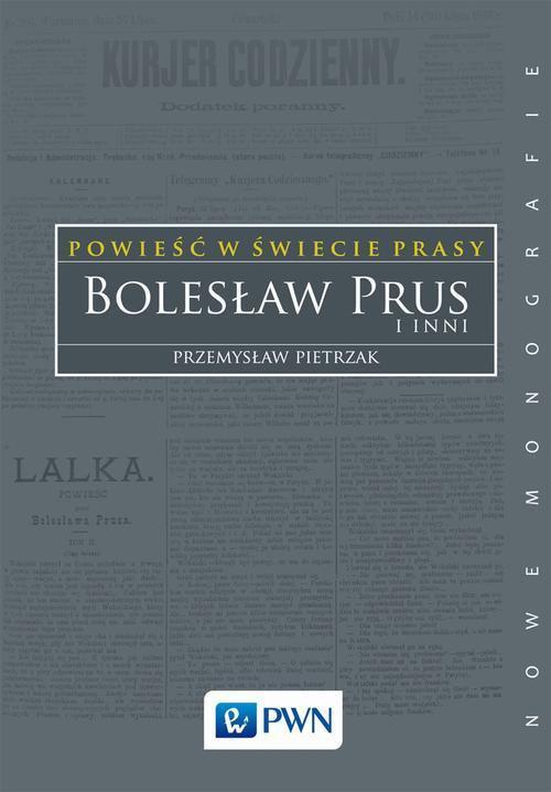 Powieść w świecie prasy. Bolesław Prus i inni - Ebook (Książka na Kindle) do pobrania w formacie MOBI