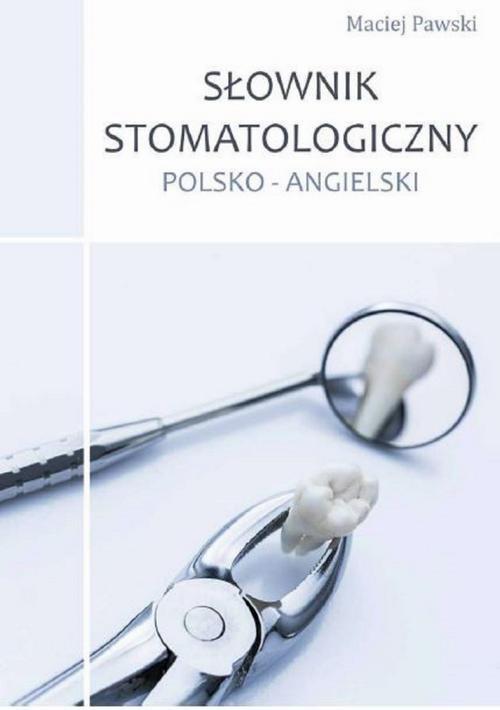 Słownik stomatologiczny polsko-angielski - Ebook (Książka PDF) do pobrania w formacie PDF