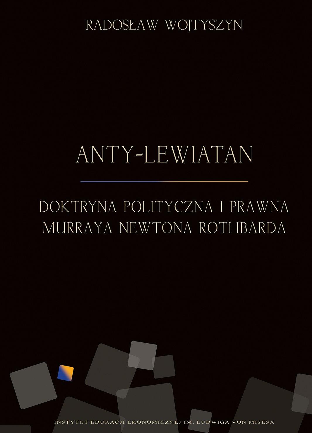 Anty-Lewiatan. Doktryna polityczna i prawna Murraya Newtona Rothbarda - Ebook (Książka EPUB) do pobrania w formacie EPUB
