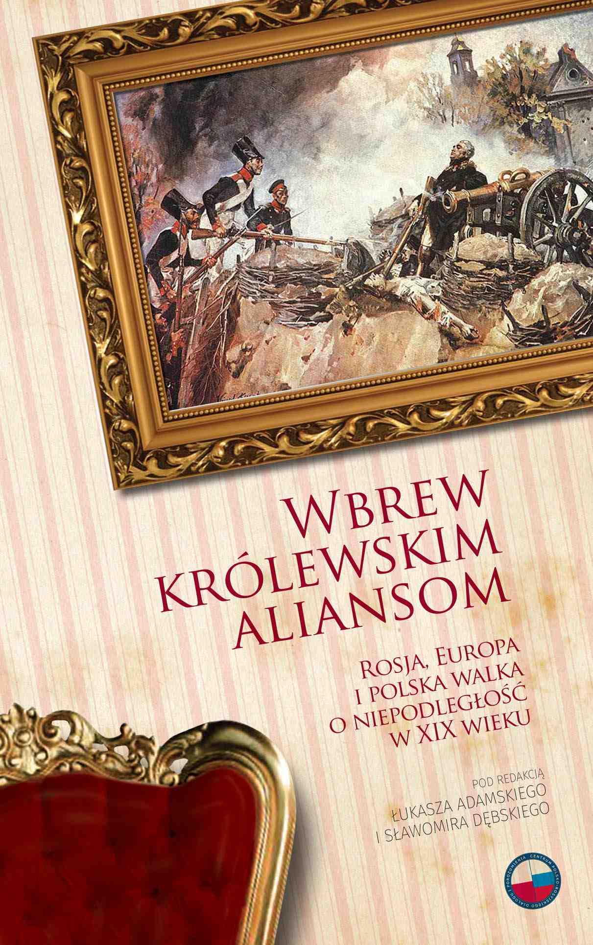 Wbrew królewskim aliansom. Rosja, Europa i polska walka o niepodległość w XIX w. - Ebook (Książka na Kindle) do pobrania w formacie MOBI