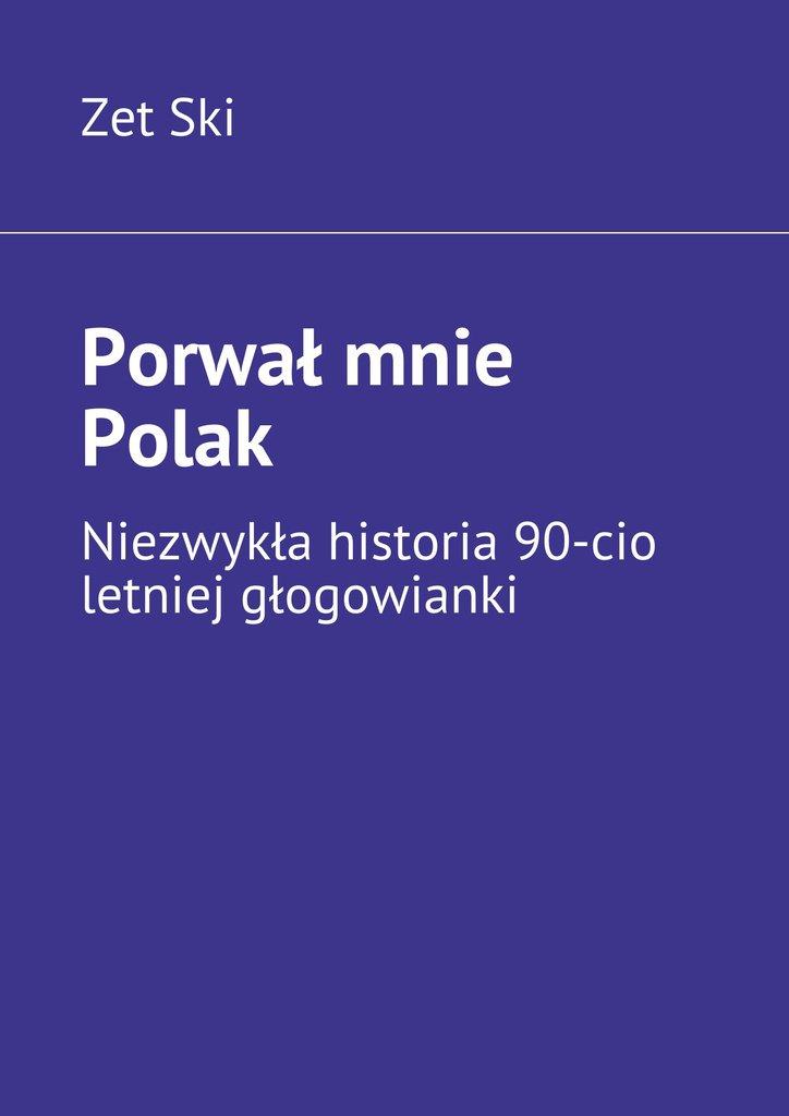 Porwał mnie Polak - Ebook (Książka EPUB) do pobrania w formacie EPUB