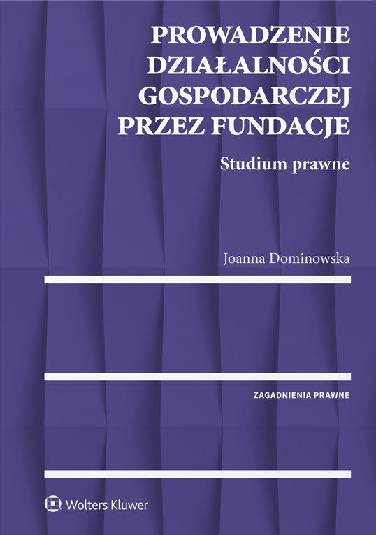Prowadzenie działalności gospodarczej przez fundacje. Studium prawne - Ebook (Książka EPUB) do pobrania w formacie EPUB