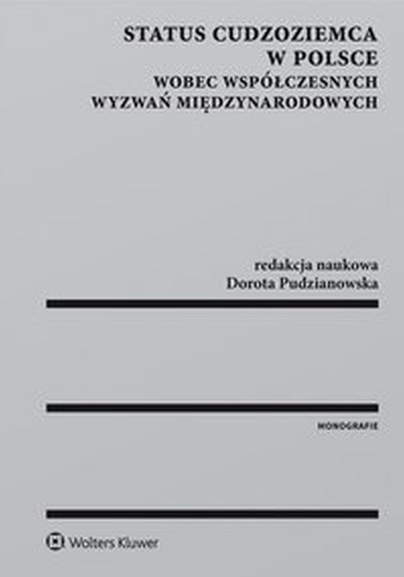 Status cudzoziemca w Polsce wobec współczesnych wyzwań międzynarodowych - Ebook (Książka EPUB) do pobrania w formacie EPUB