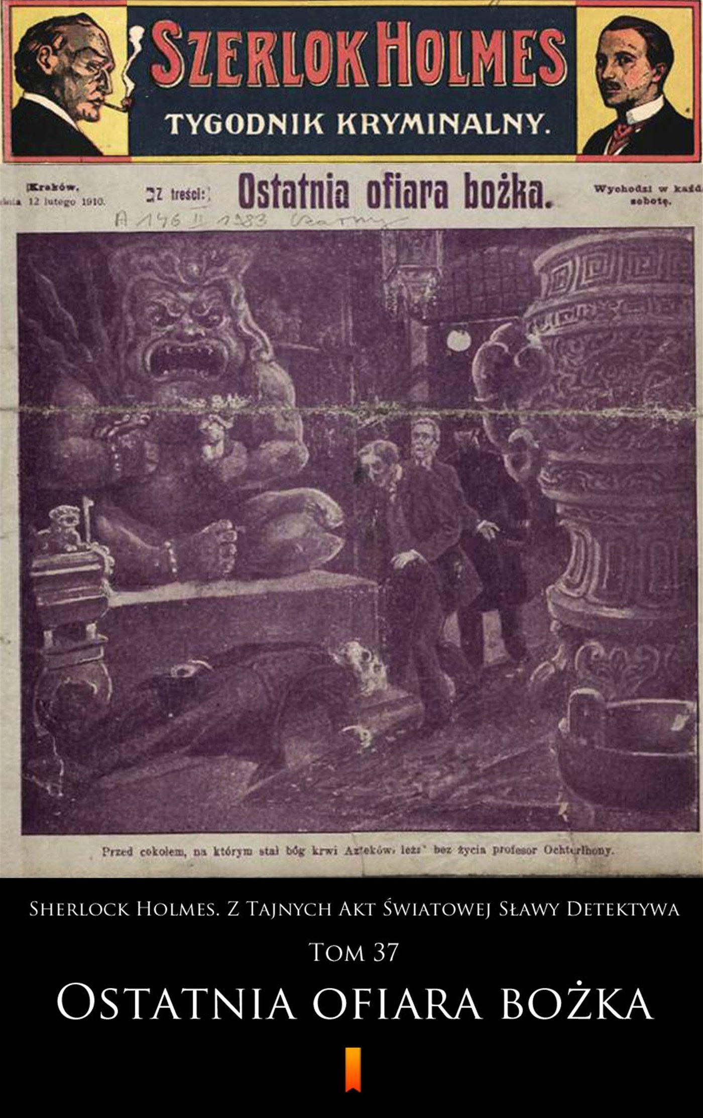 Sherlock Holmes. Z Tajnych Akt Światowej Sławy Detektywa. Tom 37 - Ebook (Książka EPUB) do pobrania w formacie EPUB