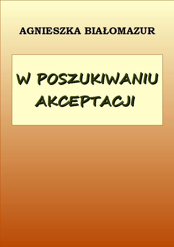 W poszukiwaniu akceptacji - Ebook (Książka PDF) do pobrania w formacie PDF
